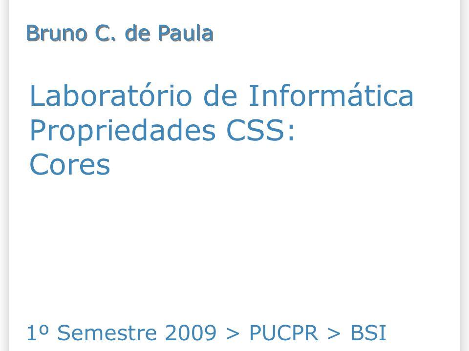Laboratório de Informática Propriedades CSS: Cores