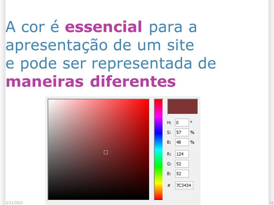 A cor é essencial para a apresentação de um site e pode ser representada de maneiras diferentes