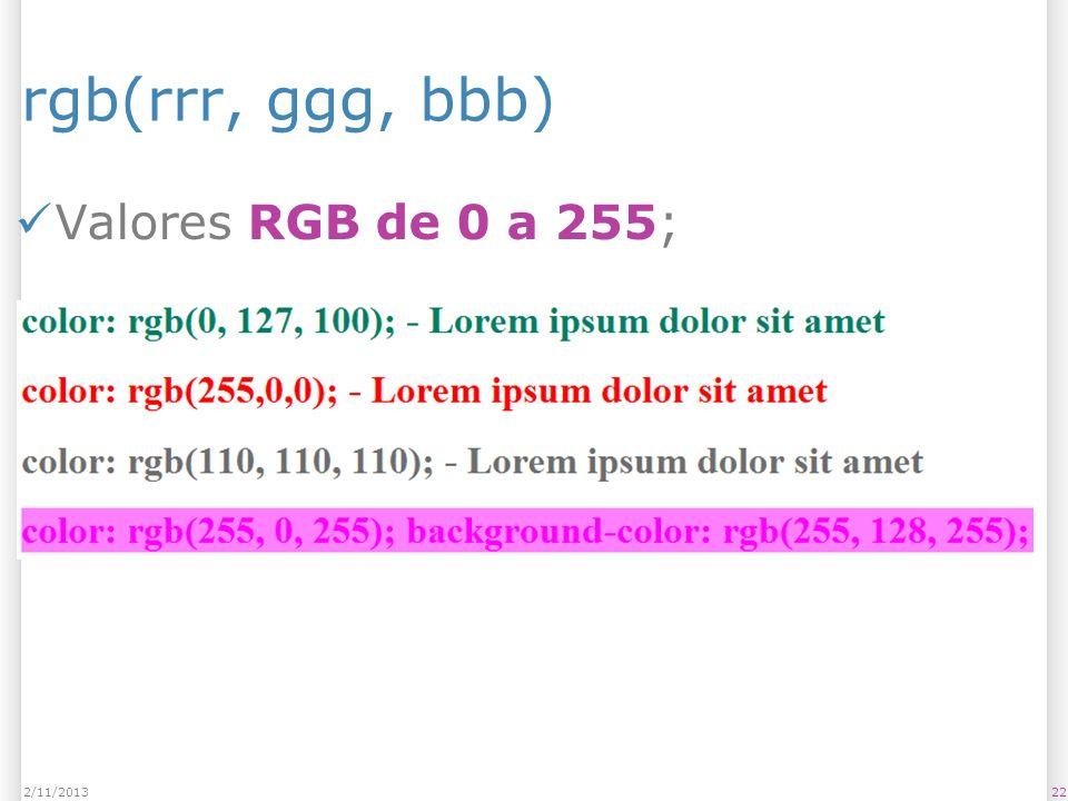 rgb(rrr, ggg, bbb) Valores RGB de 0 a 255; 23/03/2017 23/03/2017