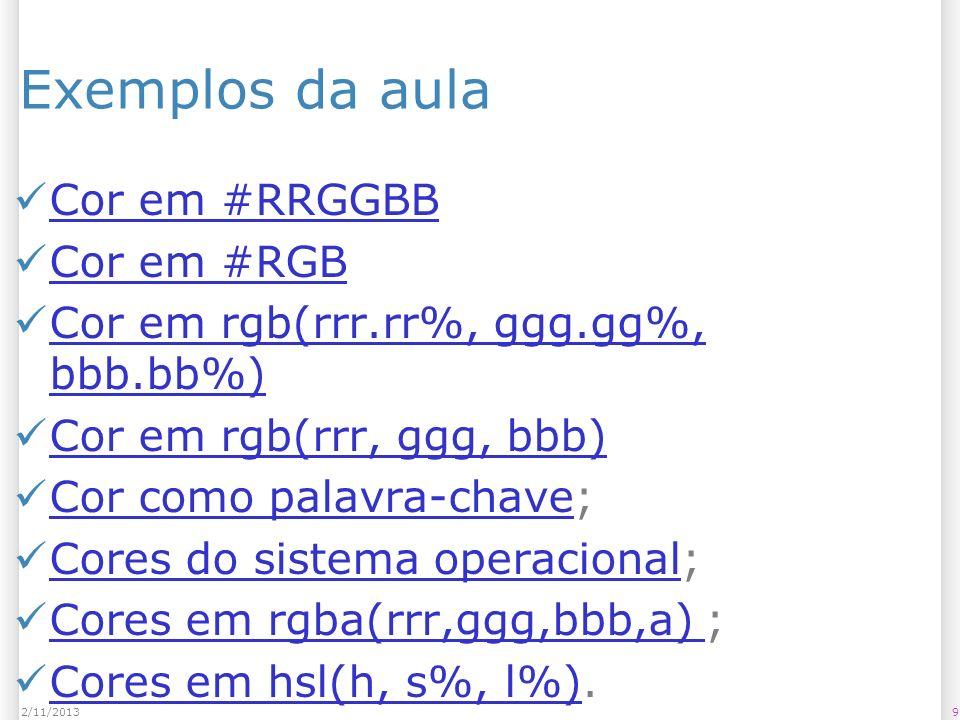 Exemplos da aula Cor em #RRGGBB Cor em #RGB