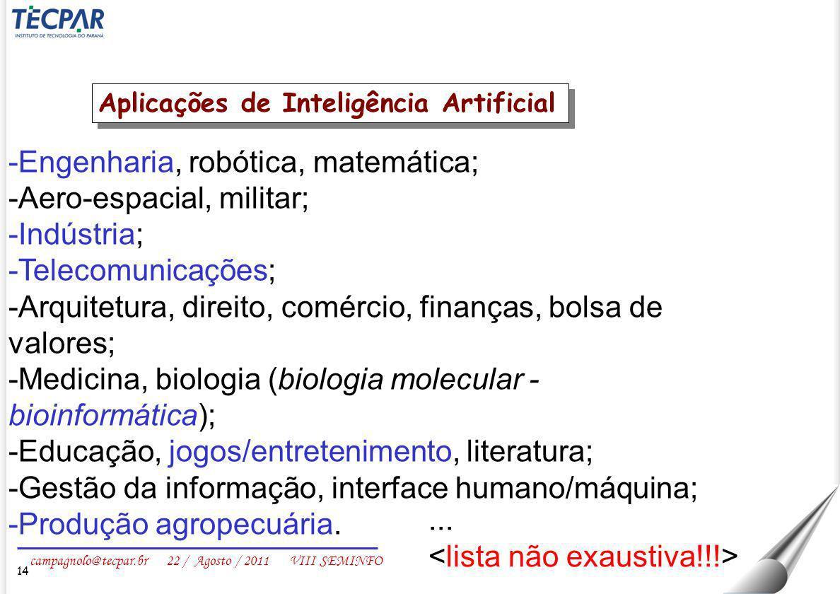 Engenharia, robótica, matemática; Aero-espacial, militar; Indústria;