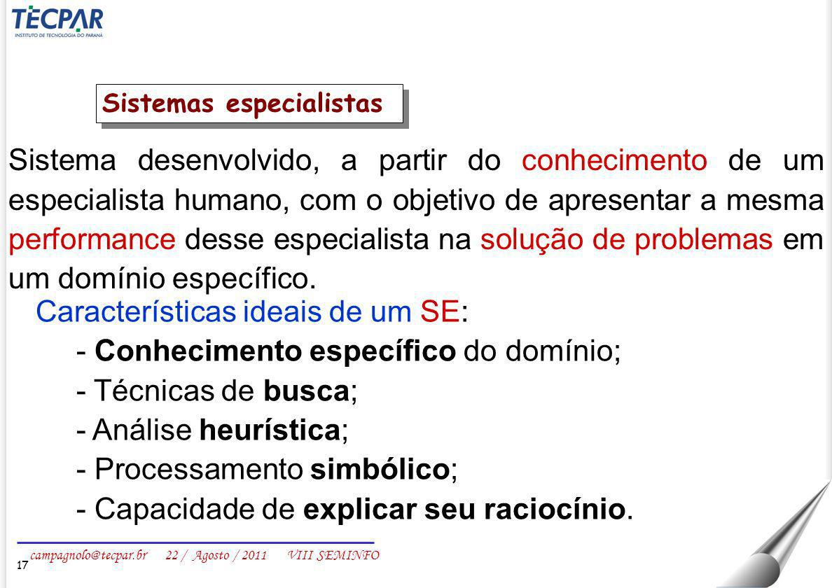 Características ideais de um SE: Conhecimento específico do domínio;