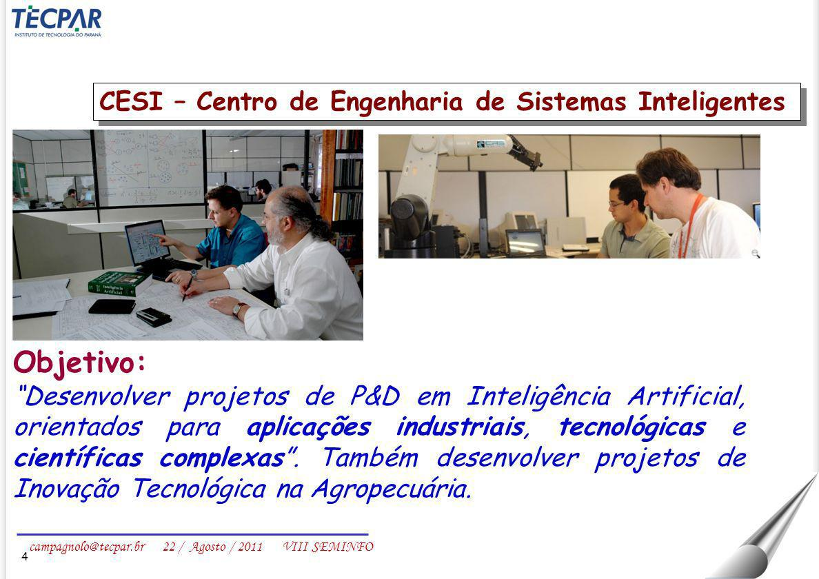 Objetivo: CESI – Centro de Engenharia de Sistemas Inteligentes