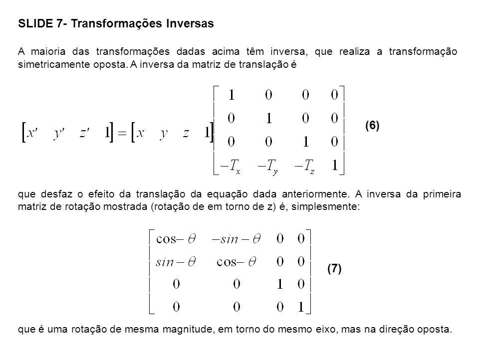 SLIDE 7- Transformações Inversas