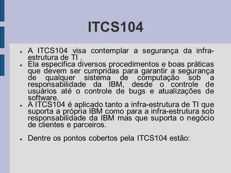 ITCS104 A ITCS104 visa contemplar a segurança da infra-estrutura de TI .