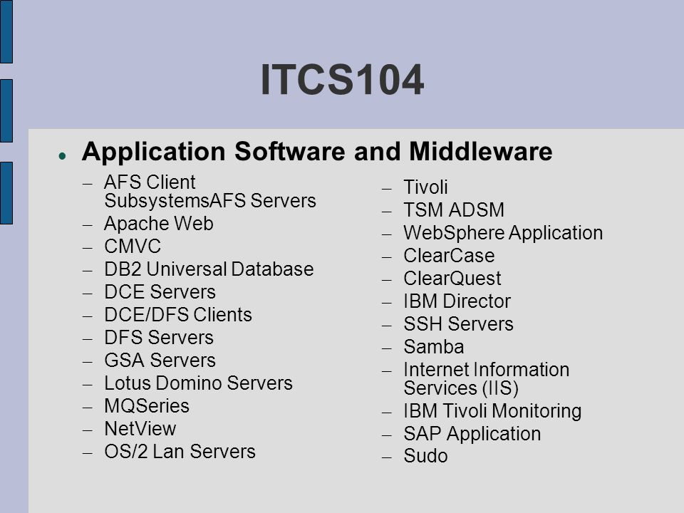 ITCS104 Application Software and Middleware Tivoli