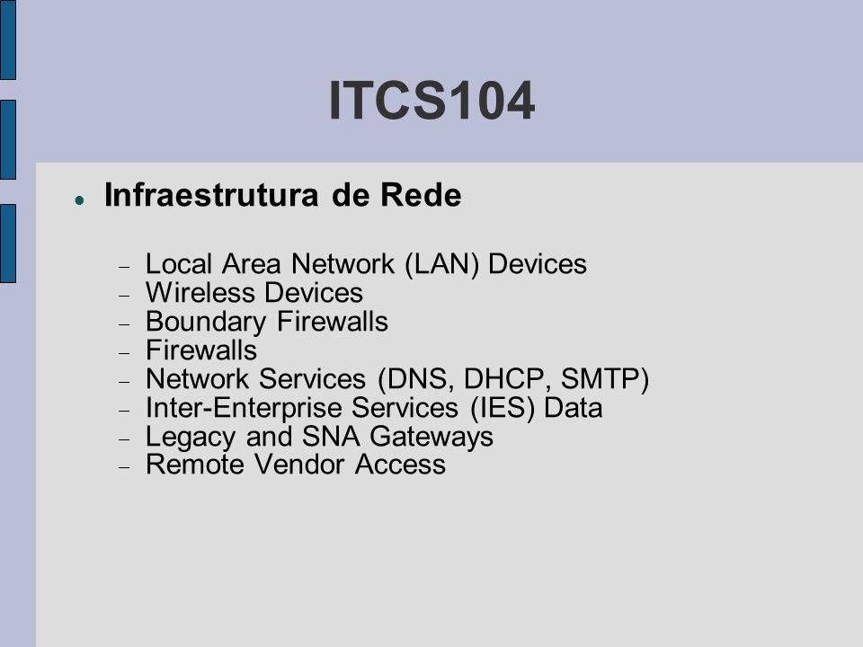 ITCS104 Infraestrutura de Rede Local Area Network (LAN) Devices