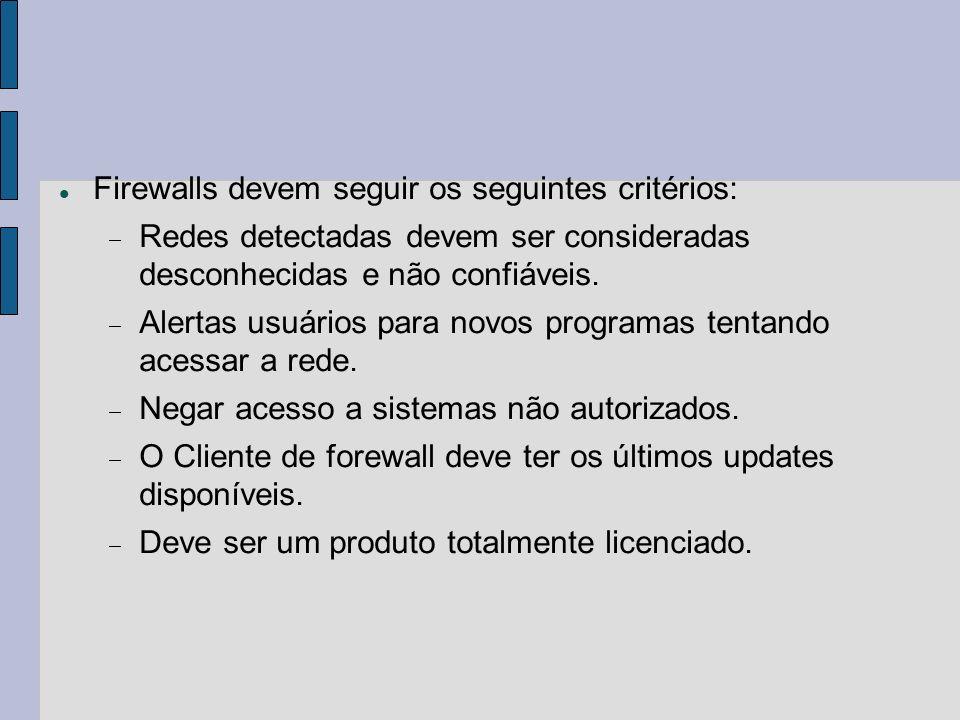 Firewalls devem seguir os seguintes critérios:
