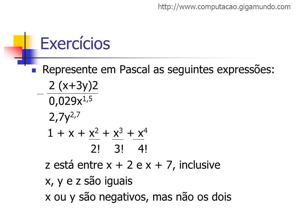Exercícios Represente em Pascal as seguintes expressões: 2 (x+3y)2
