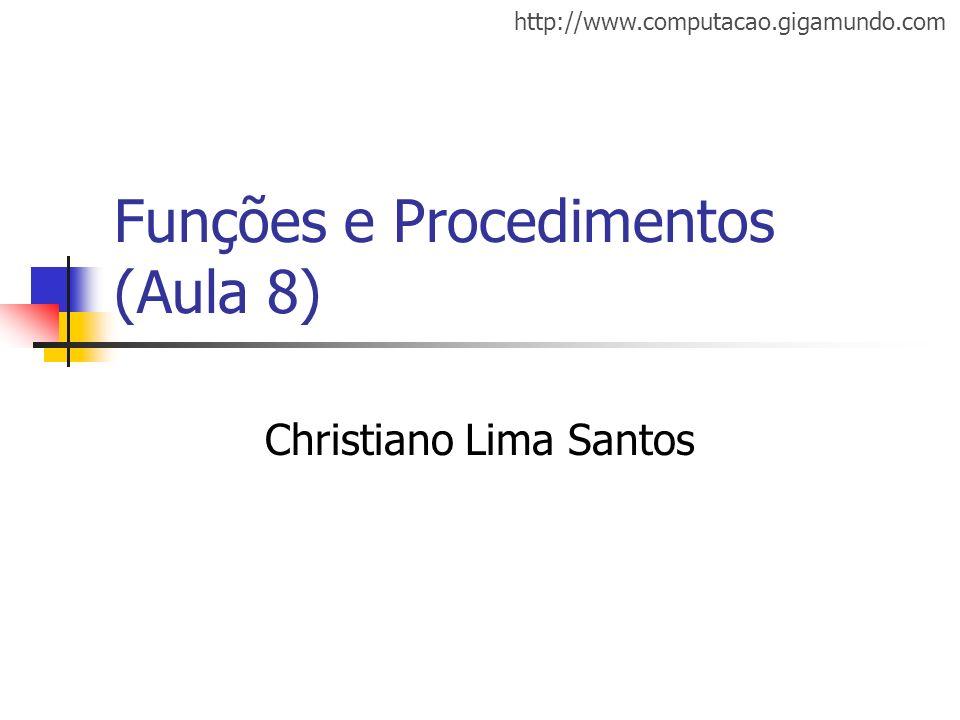 Funções e Procedimentos (Aula 8)
