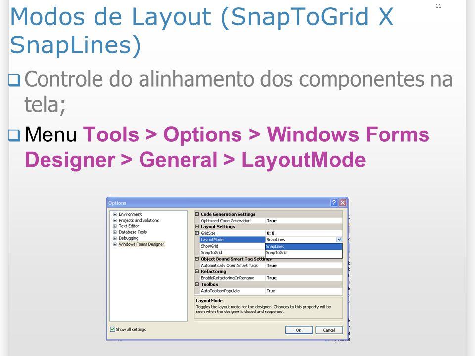 Modos de Layout (SnapToGrid X SnapLines)