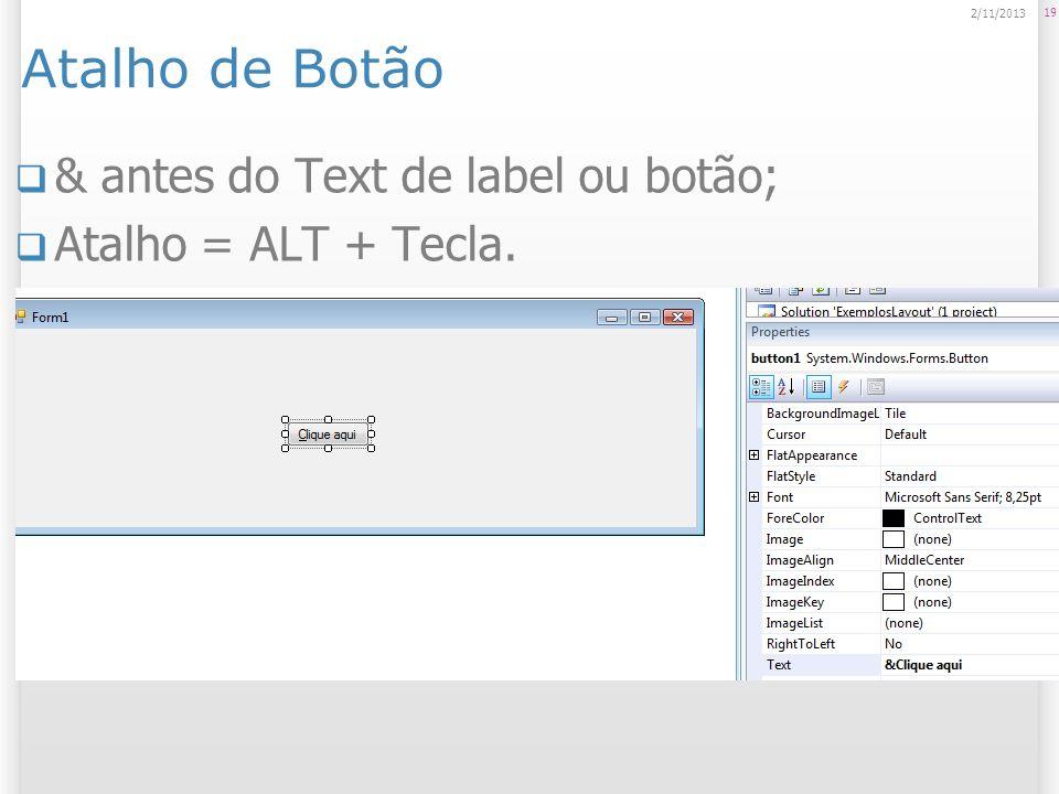Atalho de Botão & antes do Text de label ou botão;