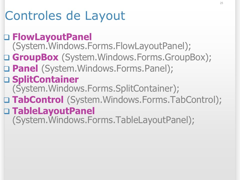 Controles de Layout FlowLayoutPanel (System.Windows.Forms.FlowLayoutPanel); GroupBox (System.Windows.Forms.GroupBox);