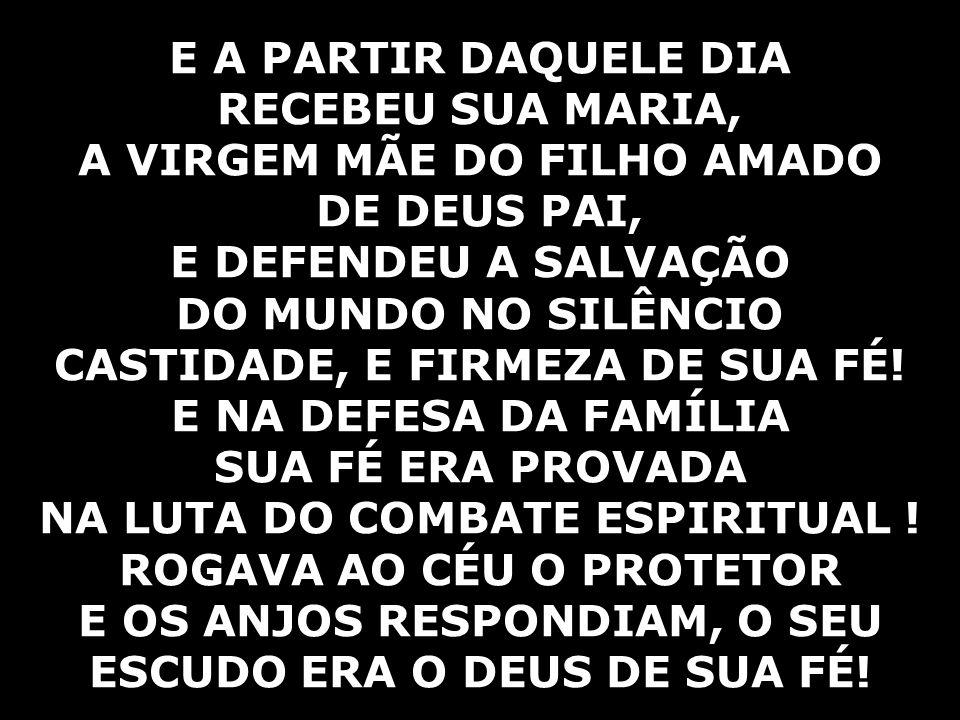 A VIRGEM MÃE DO FILHO AMADO DE DEUS PAI, E DEFENDEU A SALVAÇÃO