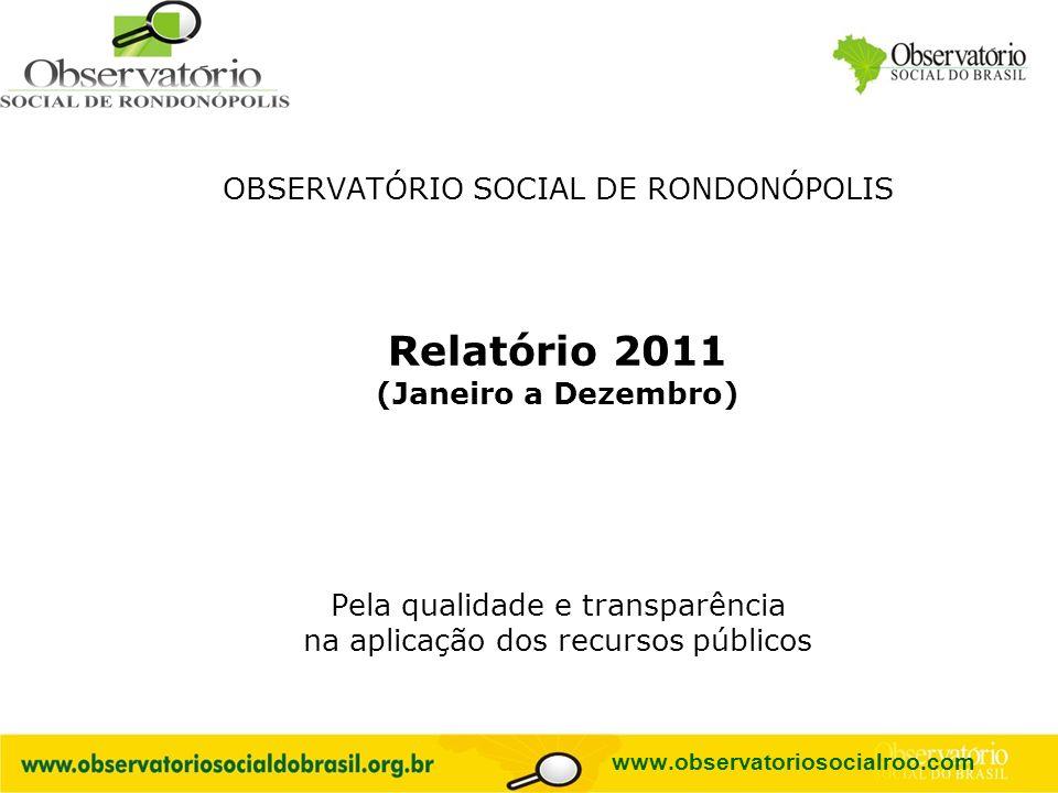 Relatório 2011 OBSERVATÓRIO SOCIAL DE RONDONÓPOLIS