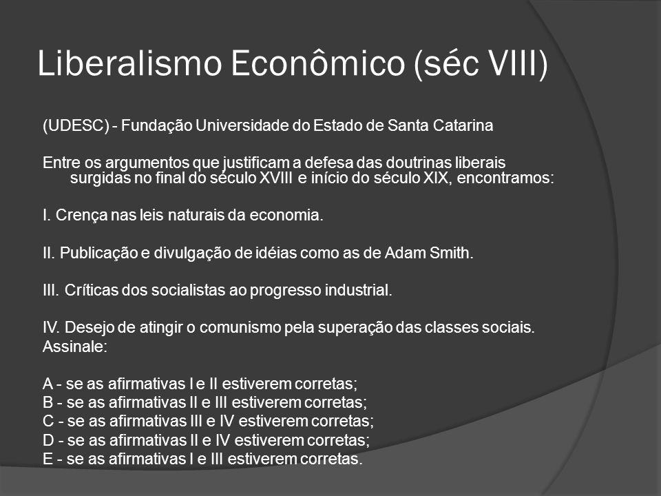 Liberalismo Econômico (séc VIII)