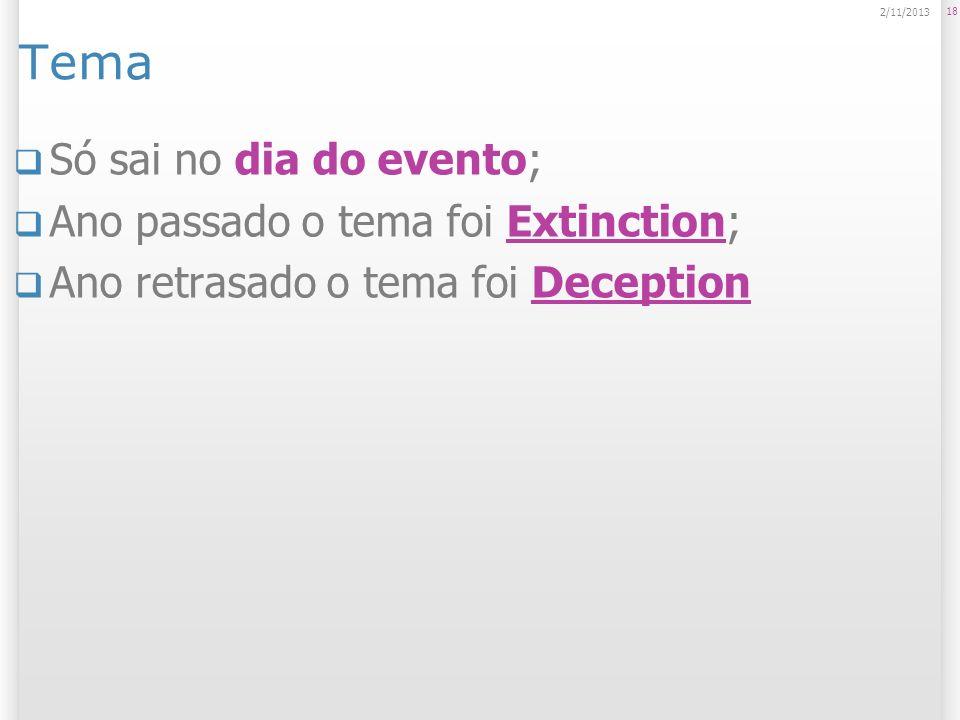 Tema Só sai no dia do evento; Ano passado o tema foi Extinction;