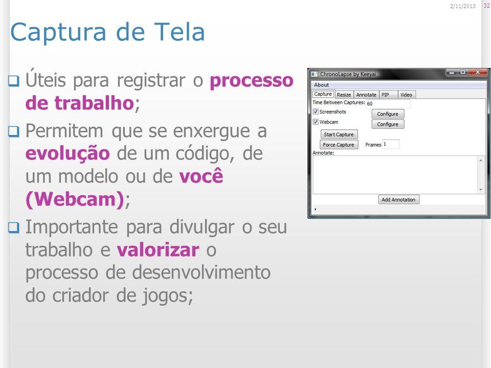 Captura de Tela Úteis para registrar o processo de trabalho;