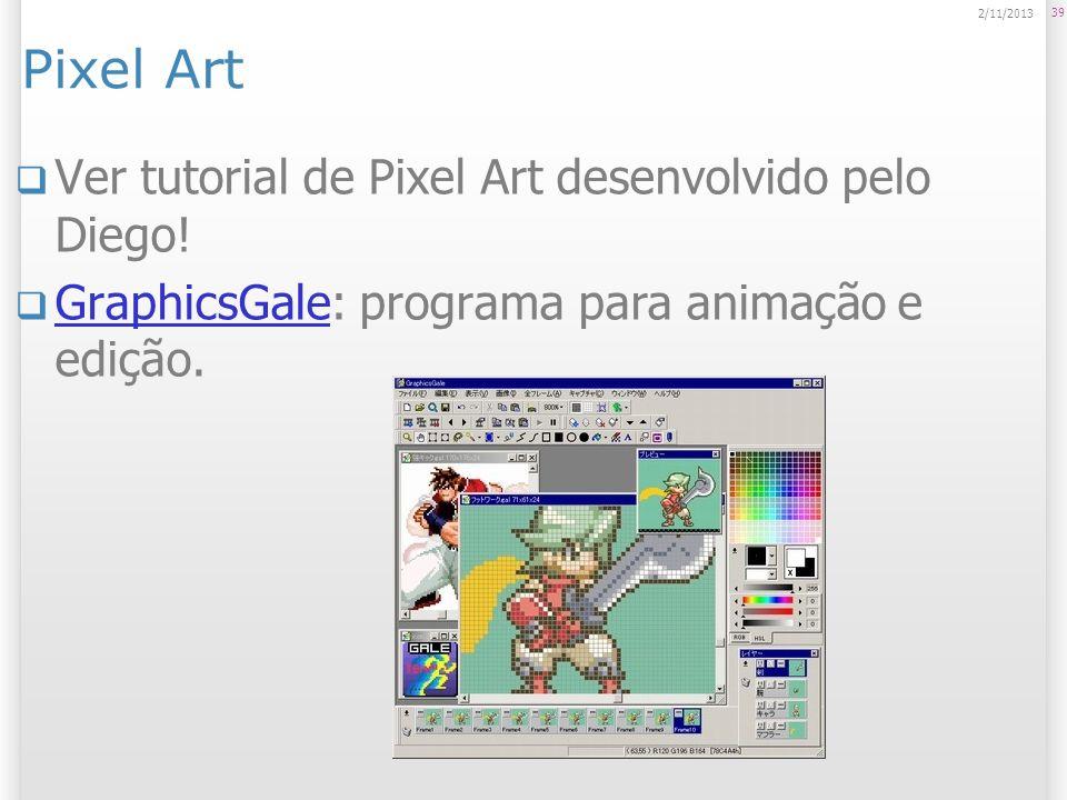 Pixel Art Ver tutorial de Pixel Art desenvolvido pelo Diego!