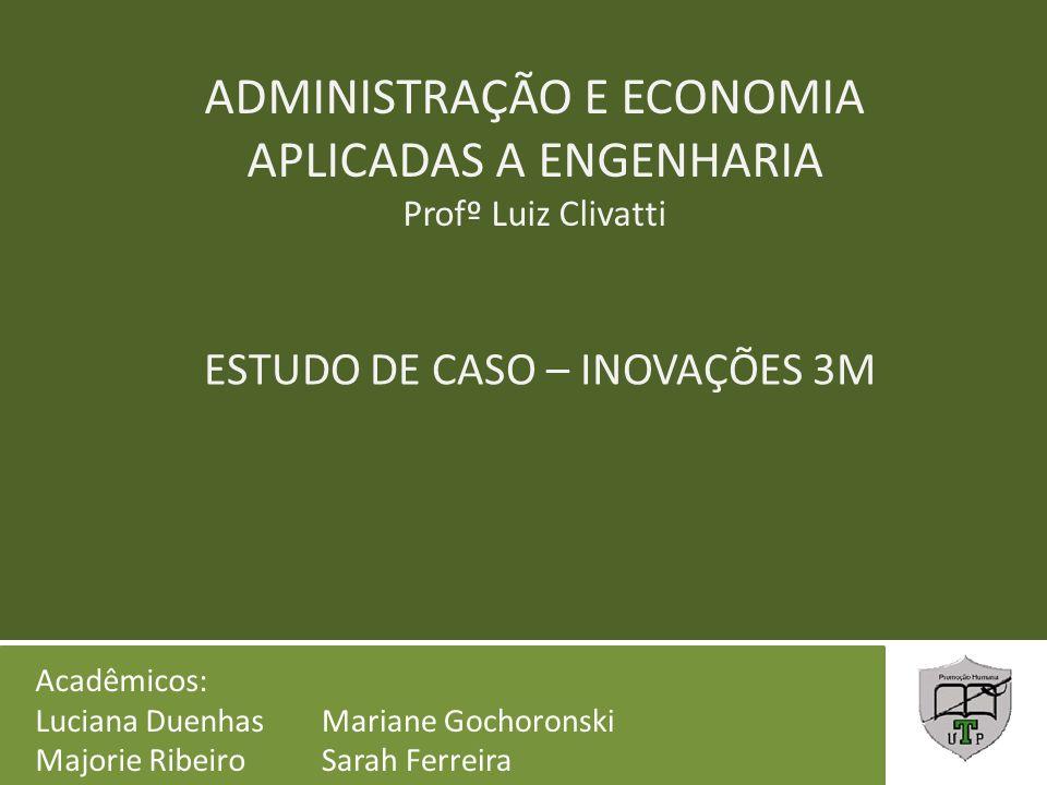 ADMINISTRAÇÃO E ECONOMIA APLICADAS A ENGENHARIA Profº Luiz Clivatti