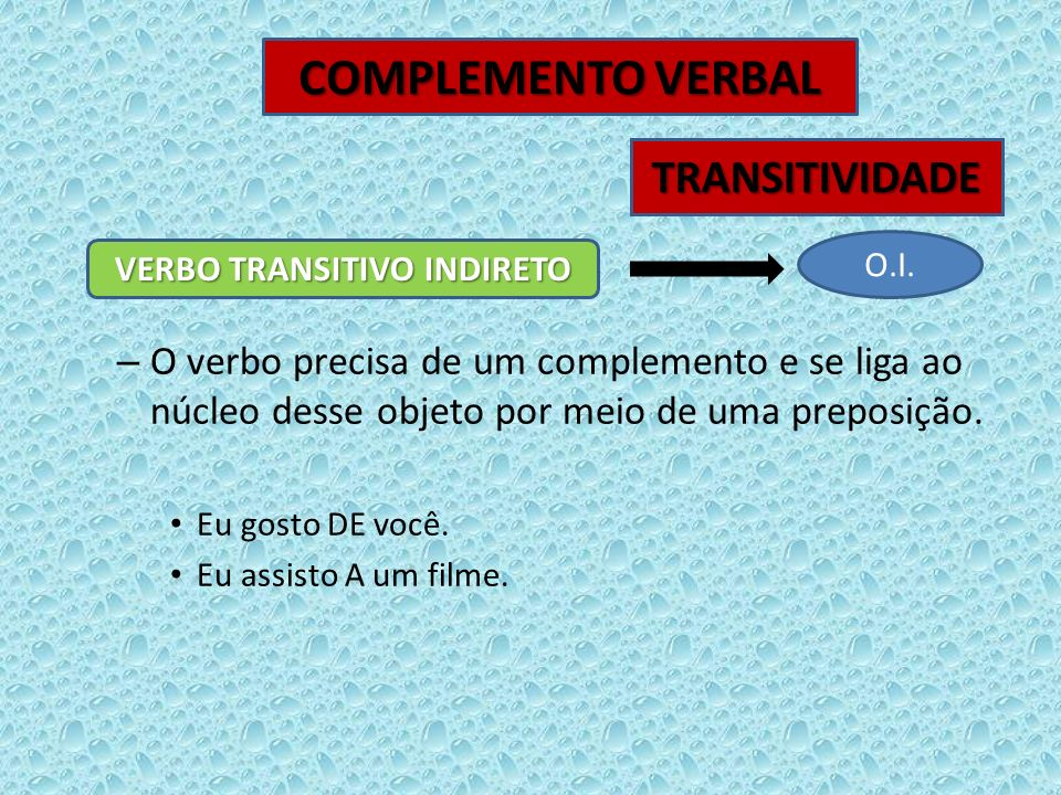 VERBO TRANSITIVO INDIRETO