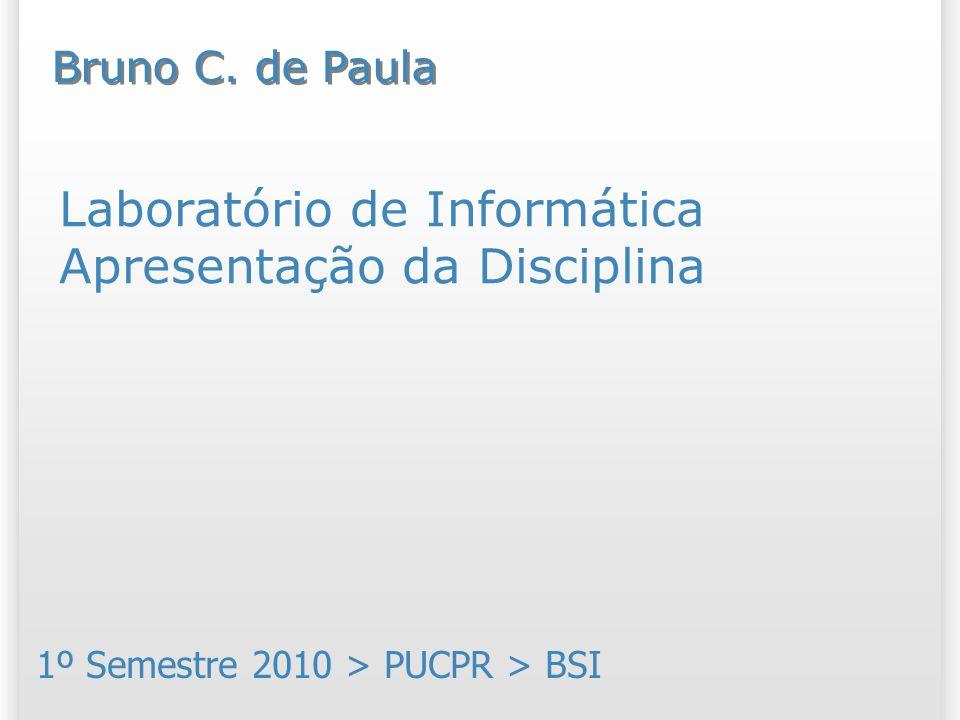 Laboratório de Informática Apresentação da Disciplina