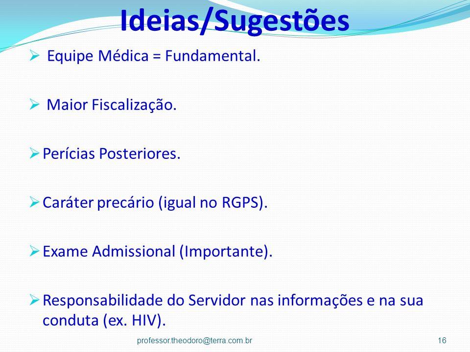 Ideias/Sugestões Equipe Médica = Fundamental. Maior Fiscalização.