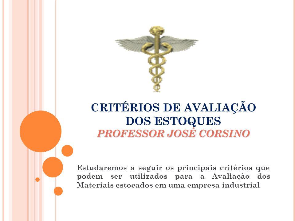 CRITÉRIOS DE AVALIAÇÃO DOS ESTOQUES PROFESSOR JOSÉ CORSINO