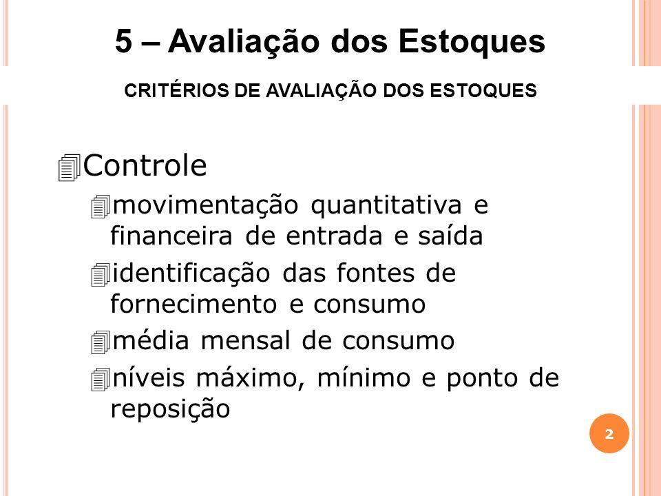 5 – Avaliação dos Estoques CRITÉRIOS DE AVALIAÇÃO DOS ESTOQUES