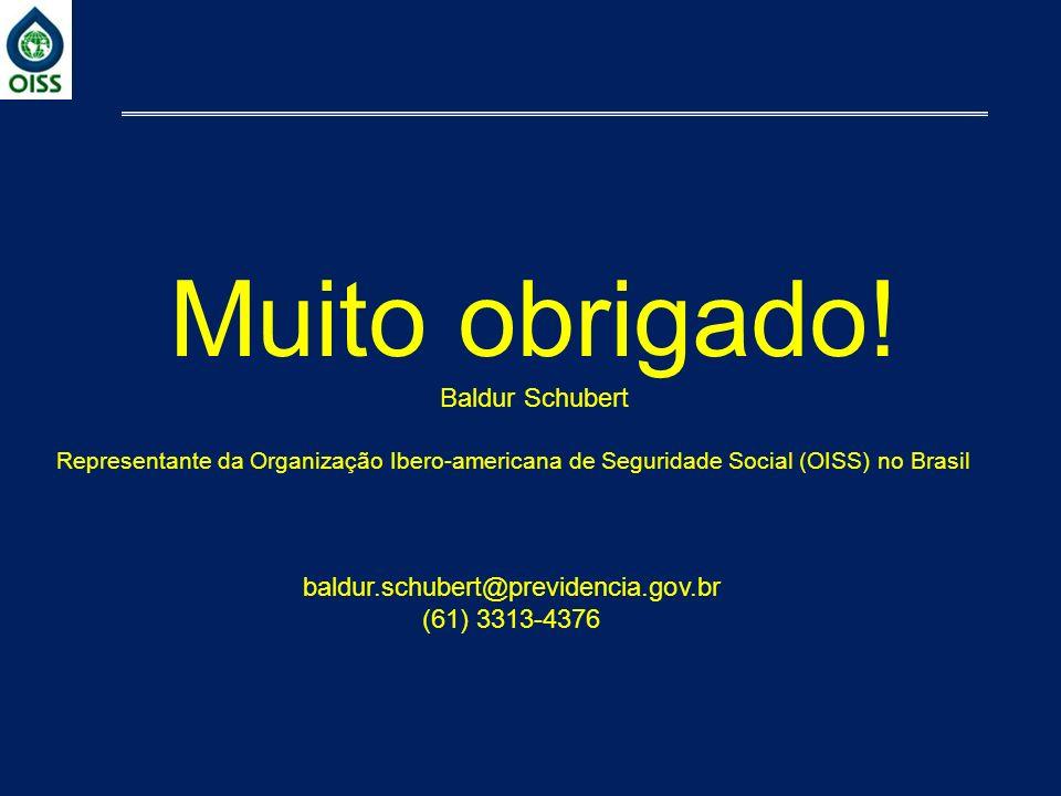 Muito obrigado! Baldur Schubert baldur.schubert@previdencia.gov.br