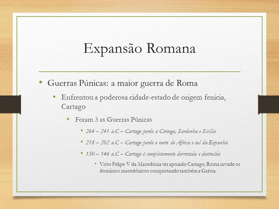 Expansão Romana Guerras Púnicas: a maior guerra de Roma