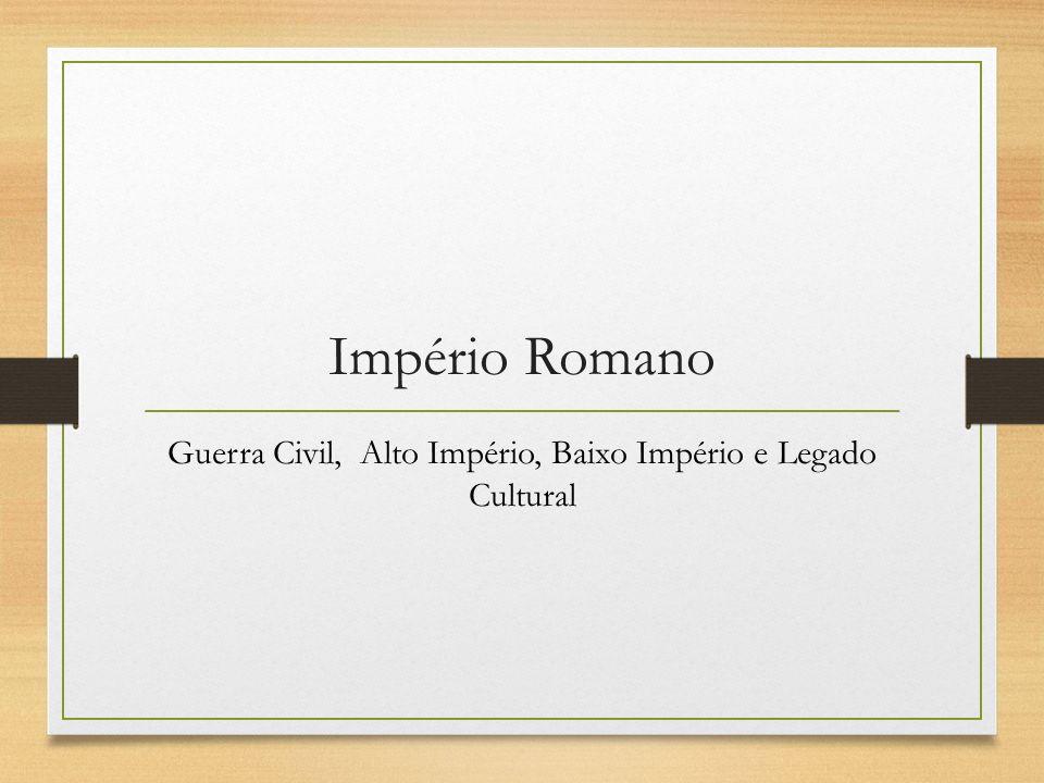 Guerra Civil, Alto Império, Baixo Império e Legado Cultural