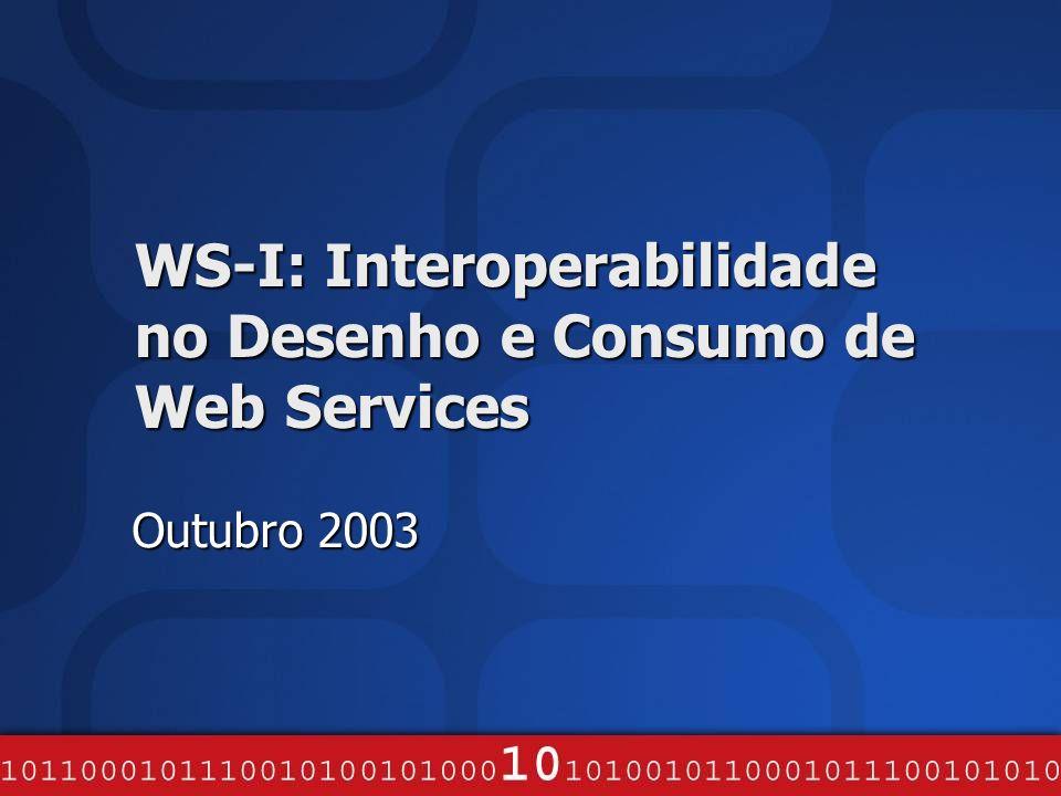 WS-I: Interoperabilidade no Desenho e Consumo de Web Services