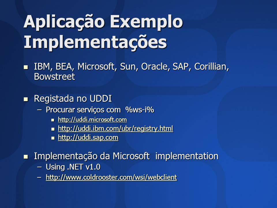 Aplicação Exemplo Implementações