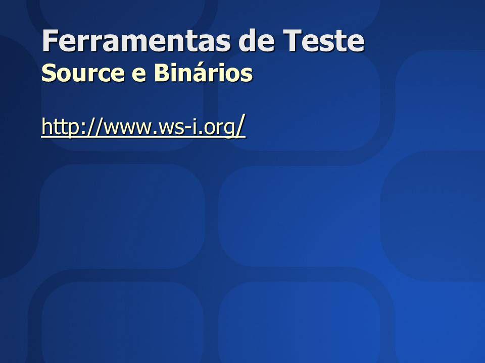 Ferramentas de Teste Source e Binários