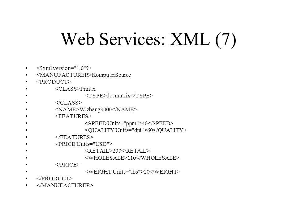 Web Services: XML (7) < xml version= 1.0 >