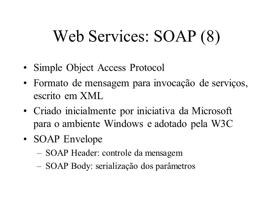 Web Services: SOAP (8) Simple Object Access Protocol