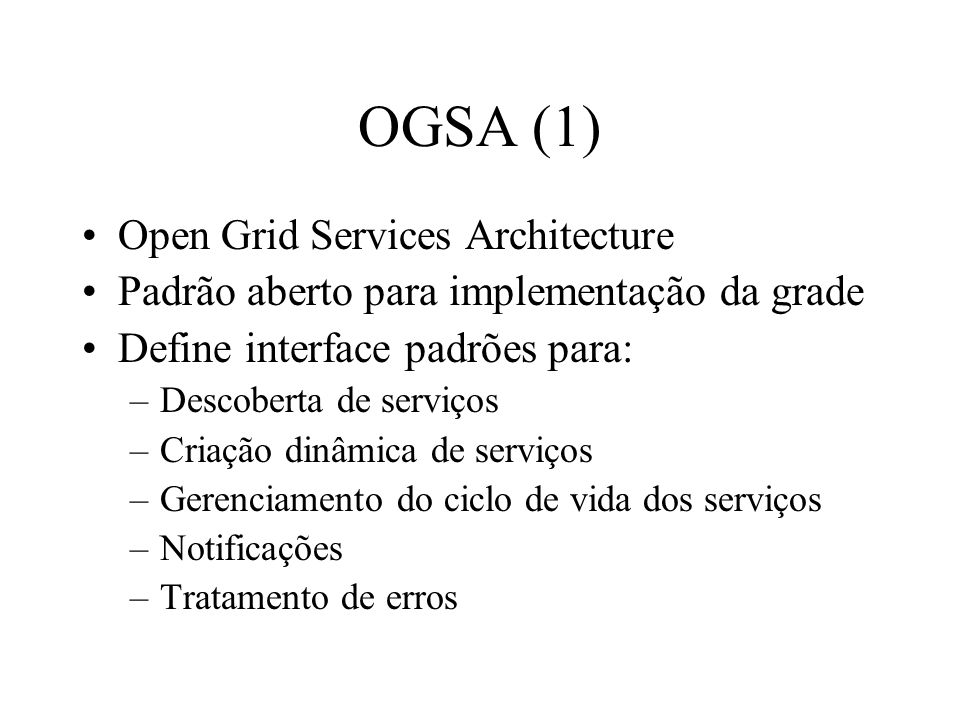 OGSA (1) Open Grid Services Architecture