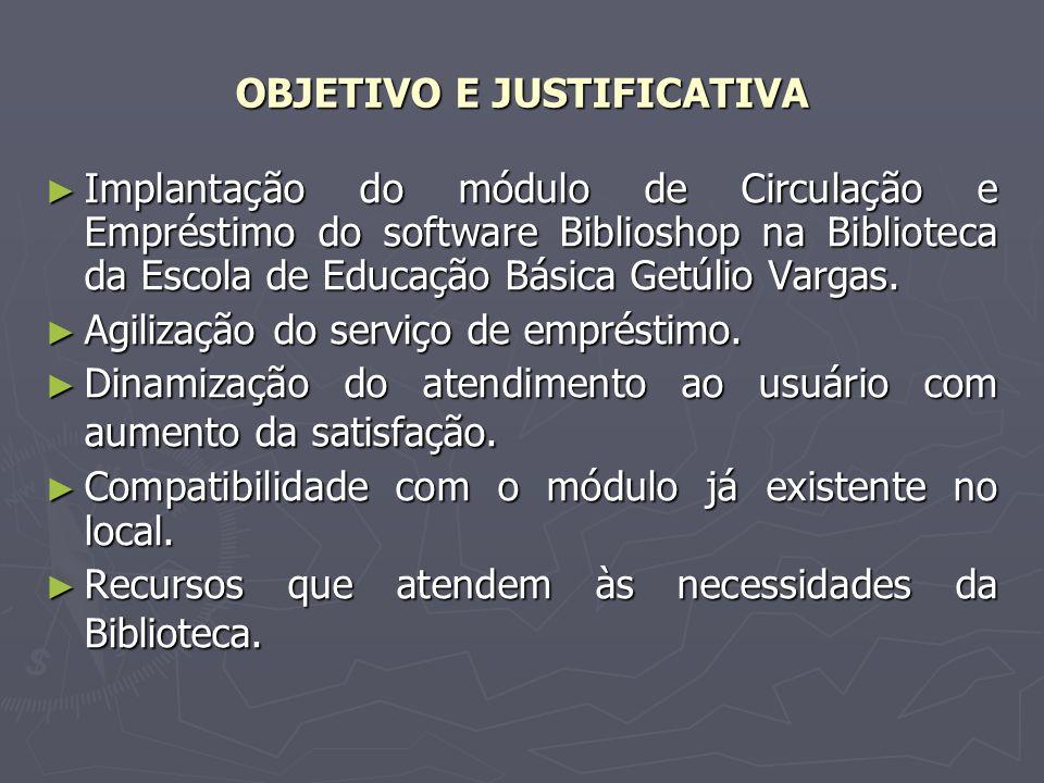 OBJETIVO E JUSTIFICATIVA