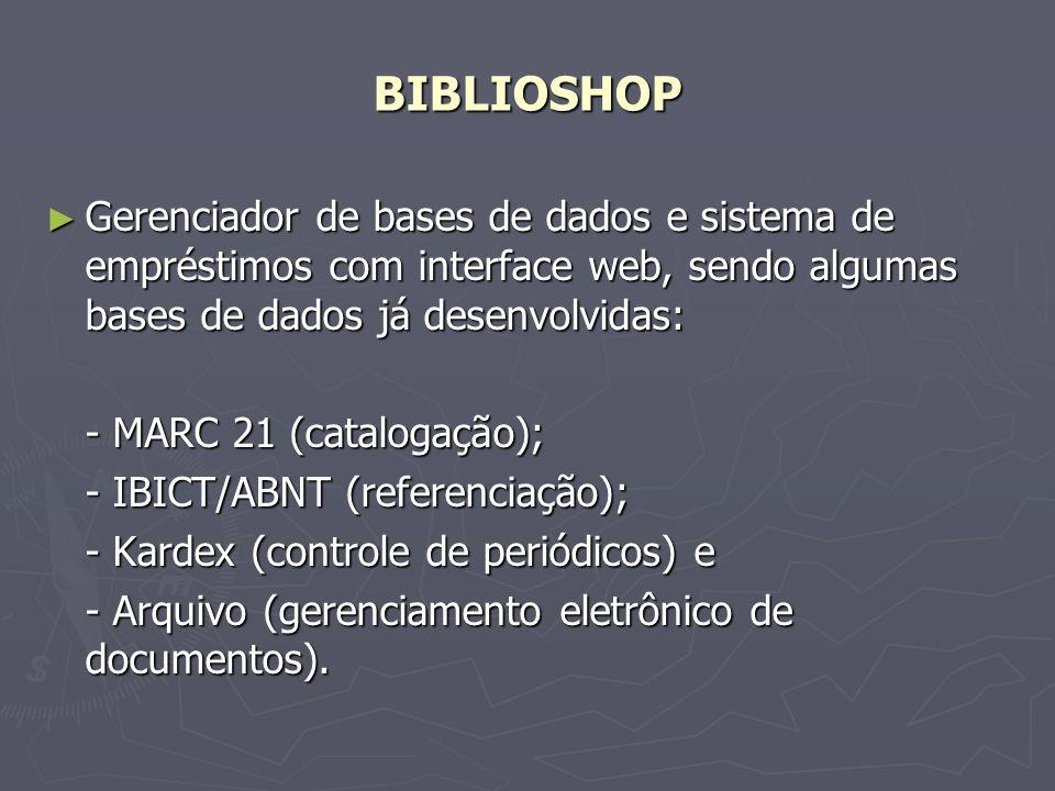 BIBLIOSHOPGerenciador de bases de dados e sistema de empréstimos com interface web, sendo algumas bases de dados já desenvolvidas: