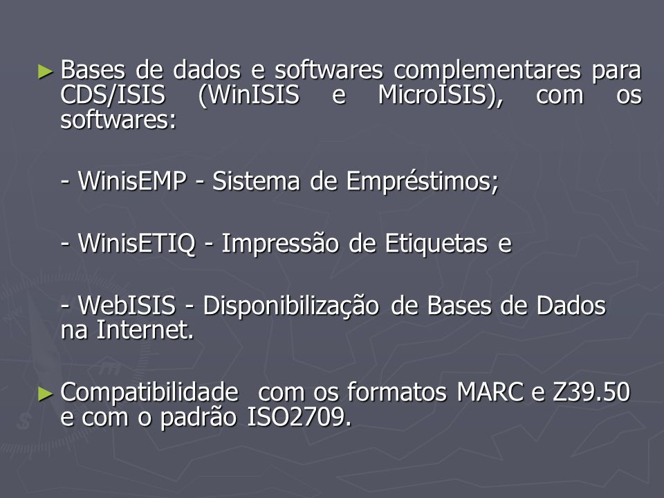 Bases de dados e softwares complementares para CDS/ISIS (WinISIS e MicroISIS), com os softwares: