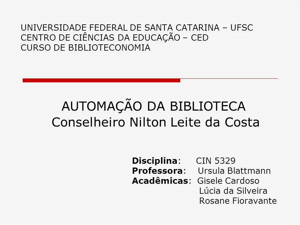 AUTOMAÇÃO DA BIBLIOTECA Conselheiro Nilton Leite da Costa