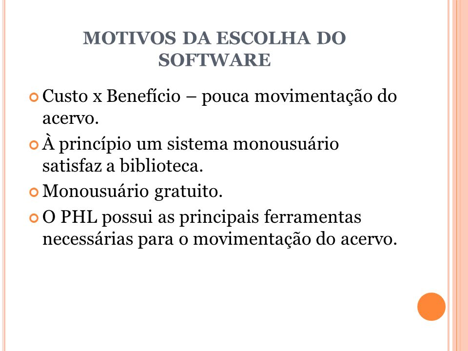 MOTIVOS DA ESCOLHA DO SOFTWARE