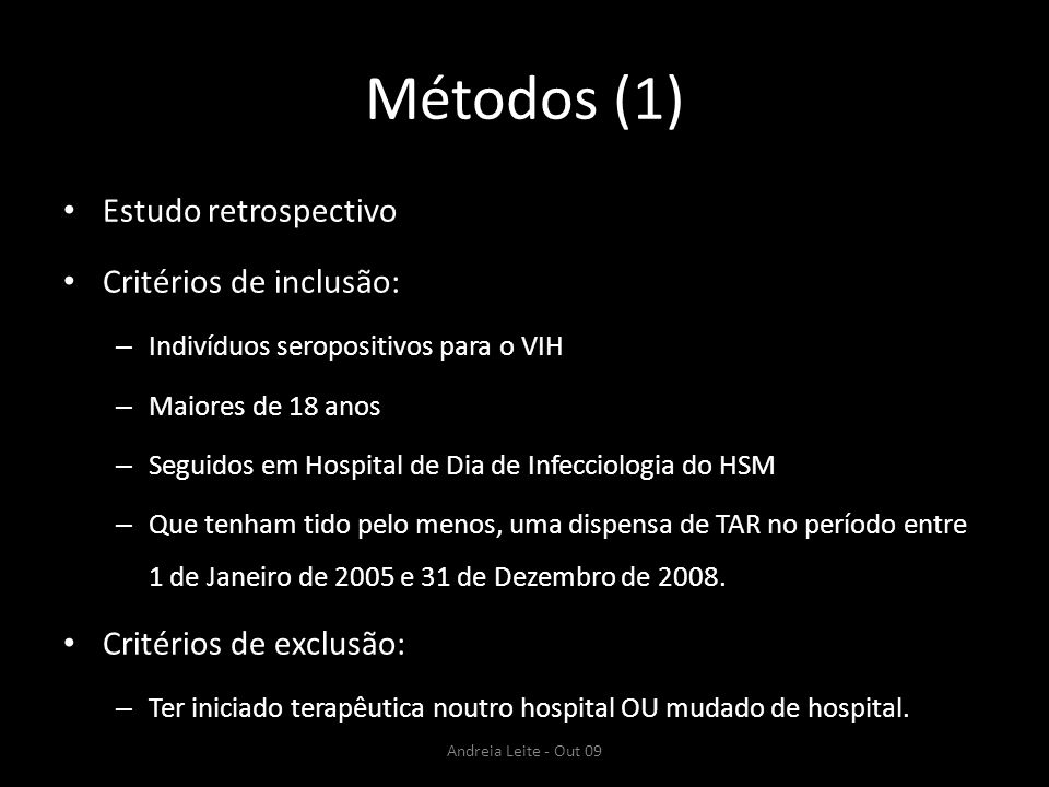 Métodos (1) Estudo retrospectivo Critérios de inclusão: