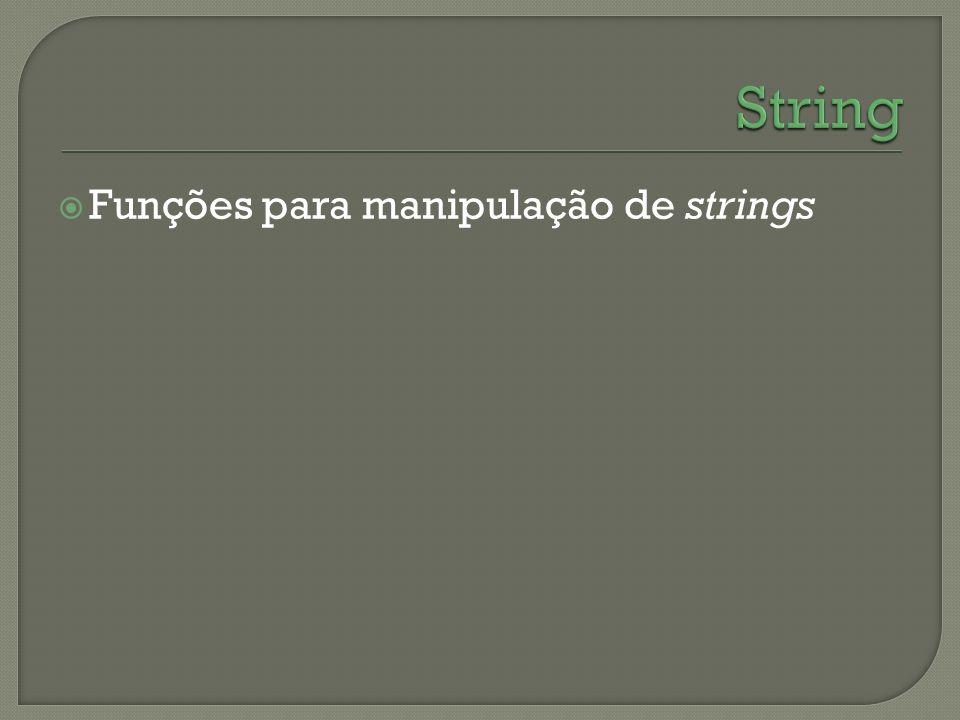 String Funções para manipulação de strings