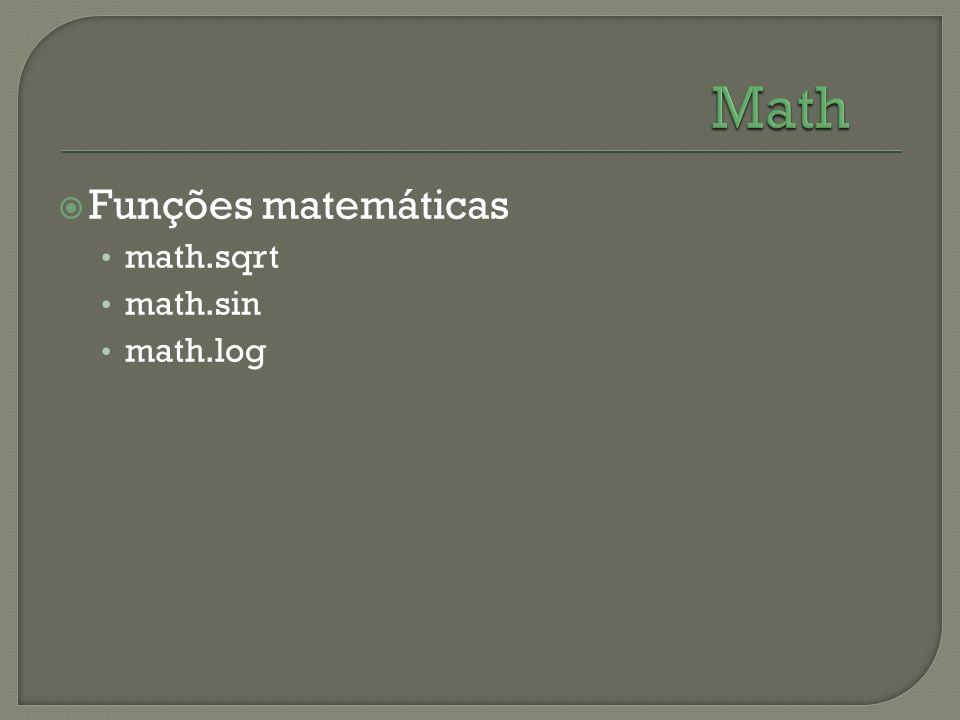 Math Funções matemáticas math.sqrt math.sin math.log