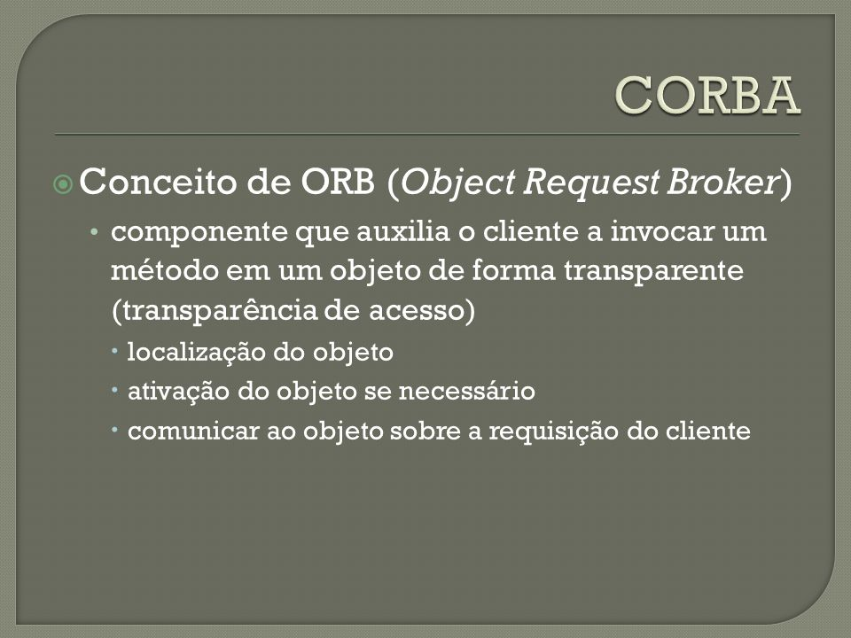 CORBA Conceito de ORB (Object Request Broker)