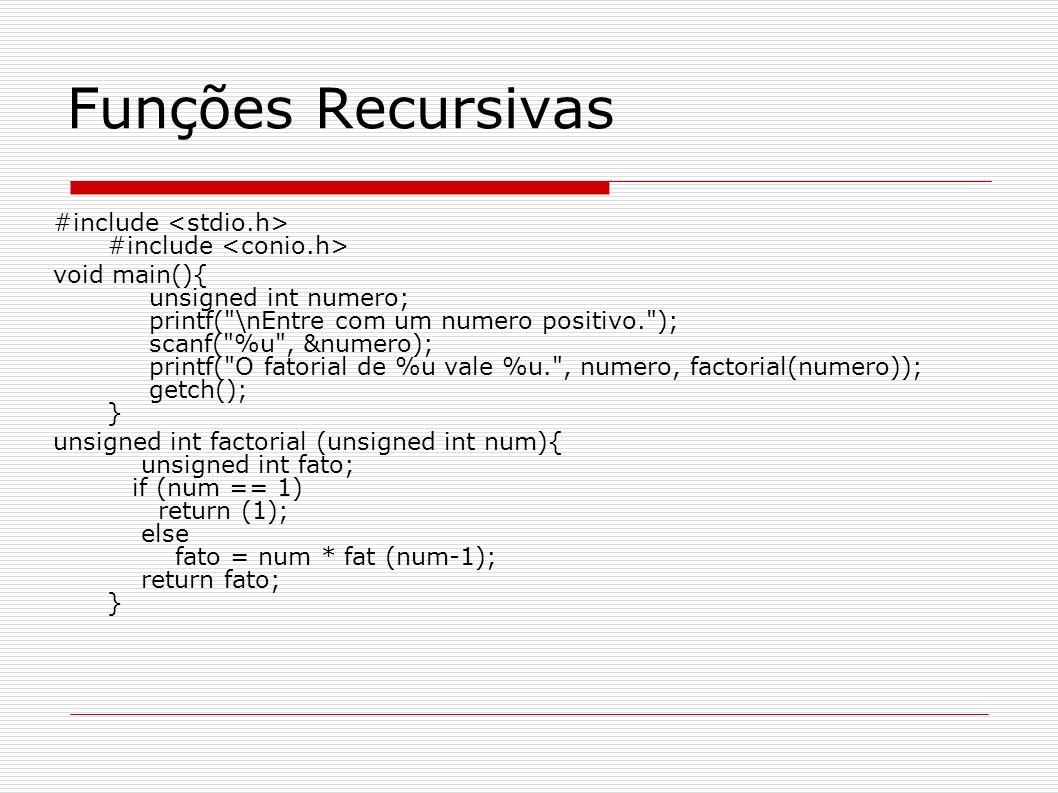 Funções Recursivas #include <stdio.h> #include <conio.h>