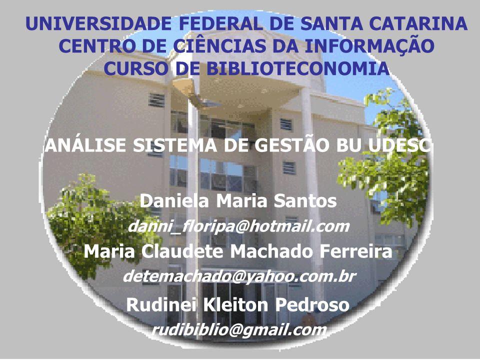 Maria Claudete Machado Ferreira Rudinei Kleiton Pedroso