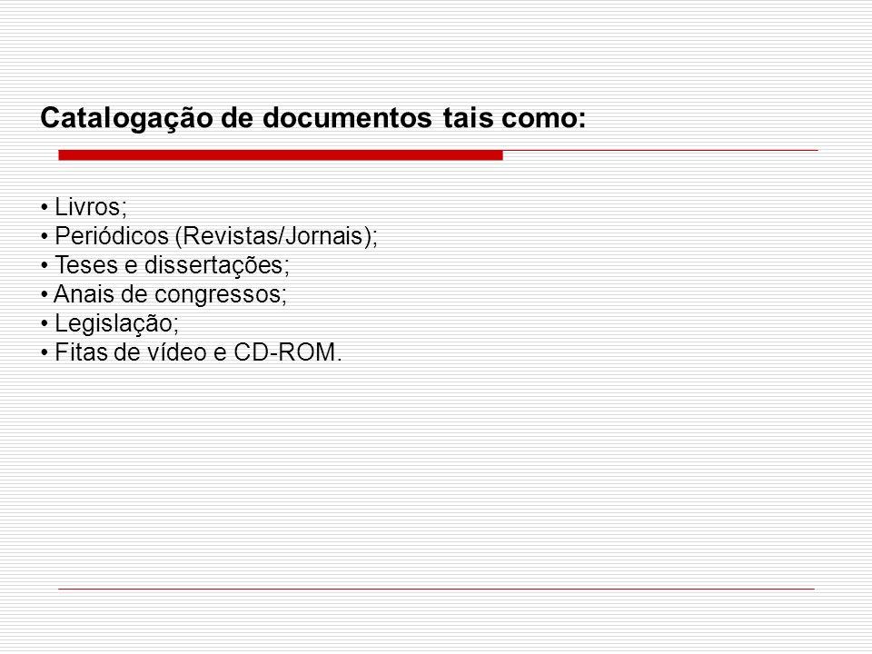 Catalogação de documentos tais como: